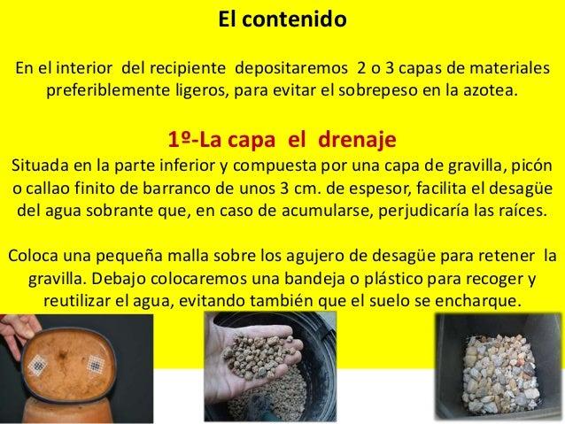 El contenido En el interior del recipiente depositaremos 2 o 3 capas de materiales preferiblemente ligeros, para evitar el...