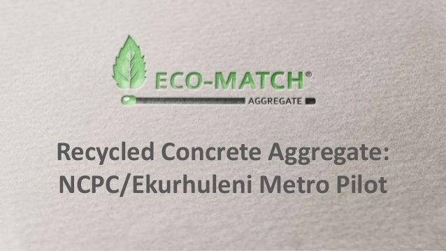 Recycled Concrete Aggregate: NCPC/Ekurhuleni Metro Pilot