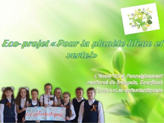 Eco projet «pour la planète bleue
