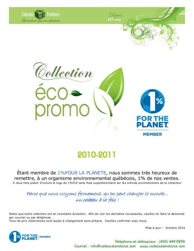 Téléphone et télécopieur : (450) 449-9290 Courriel : info@cadeauxtendance.com www.cadeauxtendance.com 2010-2011 Étant memb...