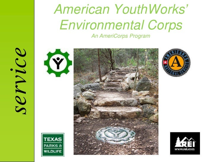 American YouthWorks'            Environmental Corps                An AmeriCorps Program service