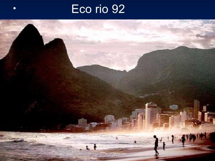 <ul><li>Eco rio 92 </li></ul>