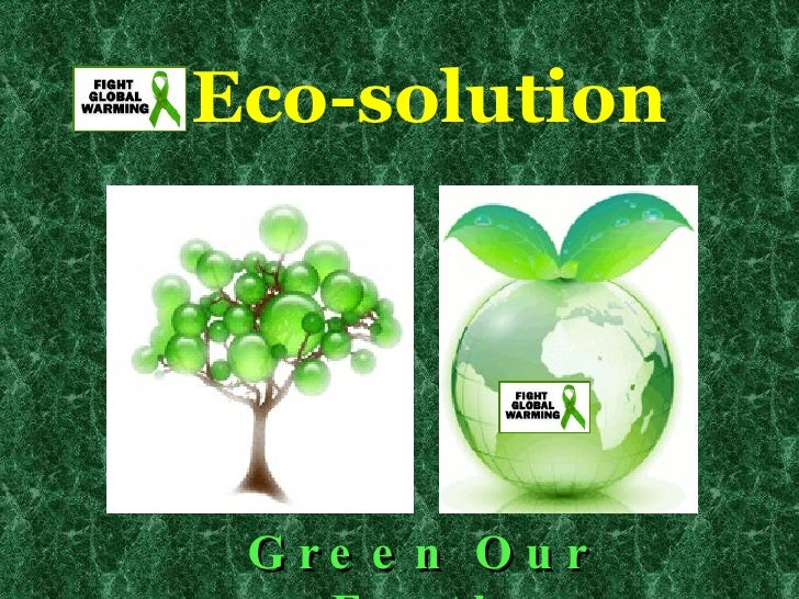 Eco-solution      G re e n O u r