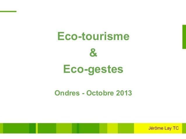 Eco-tourisme & Eco-gestes Ondres - Octobre 2013