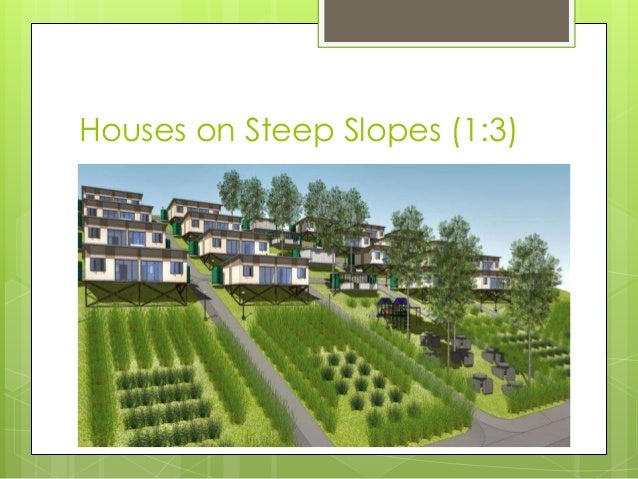 Eco village presentation for Cost of building on a steep slope