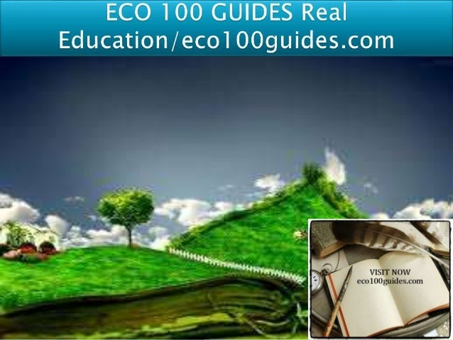 ECO 100 Entire Course FOR MORE CLASSES VISIT www.eco100guides.com ECO 100 Week 1 DQ 1 Marginal Cost & Marginal Benefit ECO...