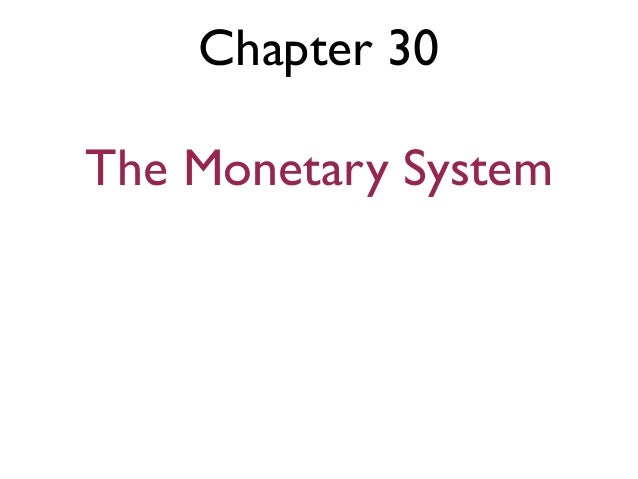 Chapter 30 The Monetary System
