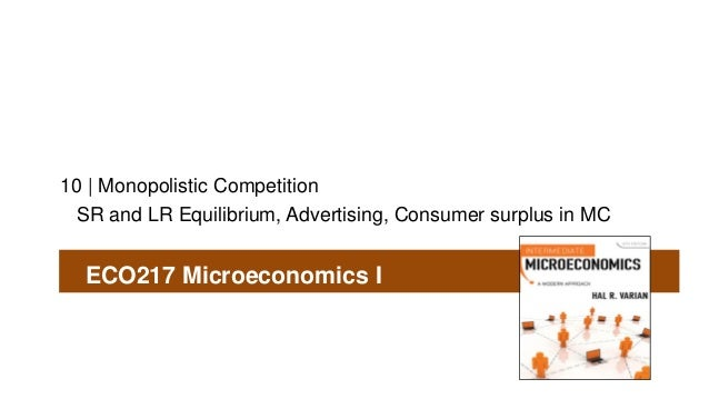 10 | Monopolistic Competition SR and LR Equilibrium, Advertising, Consumer surplus in MC ECO217 Microeconomics I