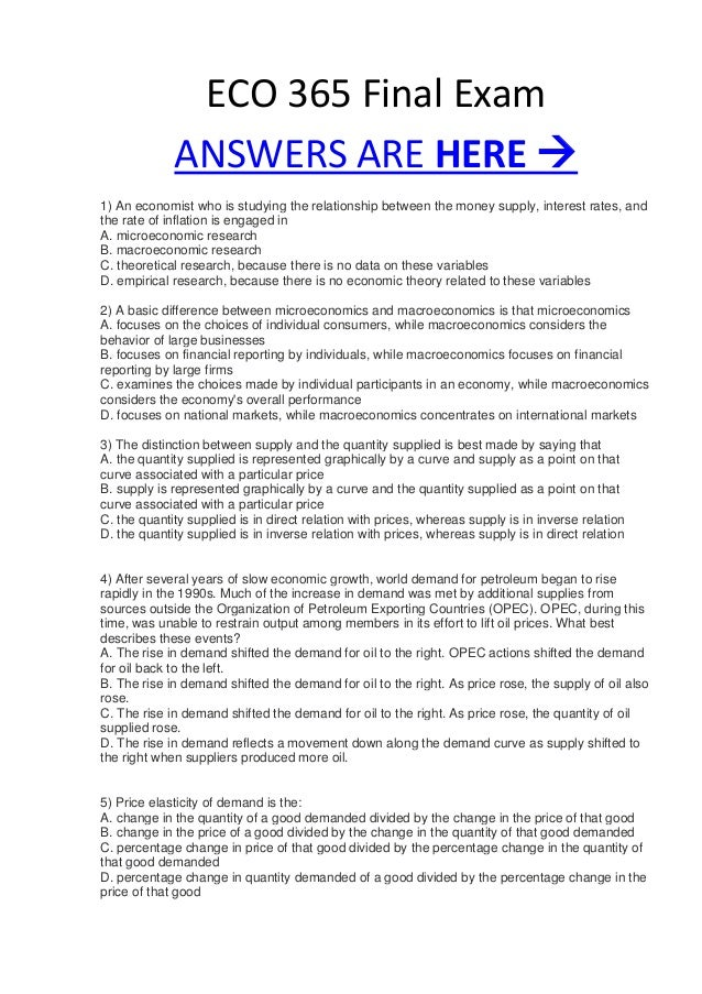 ECO 365 Final ExamANSWERS ARE HERE 1) An economist who is studying the relationship between the money supply, interest ra...
