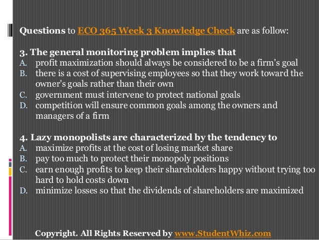 eco 365 week 1 knowledge check Questions to eco 365 week 3 knowledge check are as follow: 1 in a monopolistically competitive market, firms produce differentiated products there are barriers to entry firms produce homogeneous find this pin and more on eco 365 week 3 knowledge check by andrea fish.