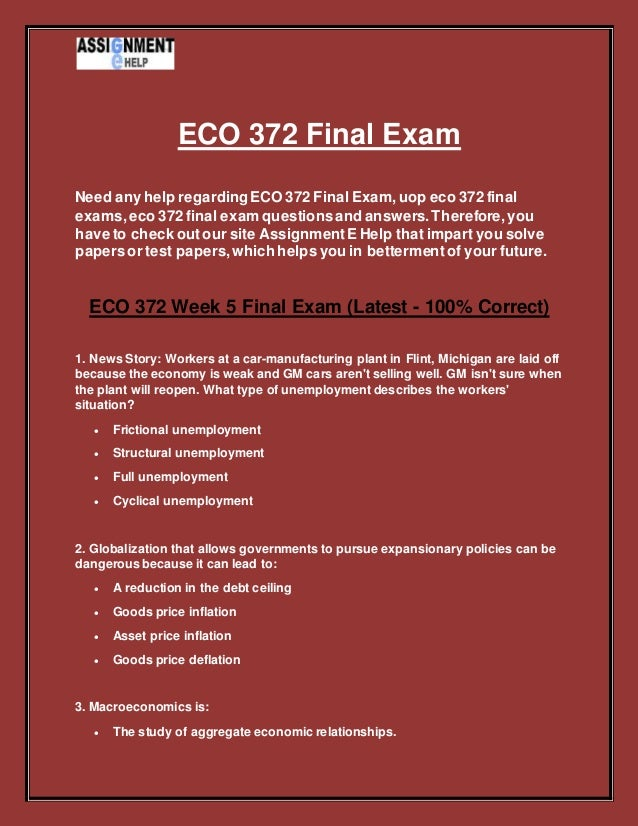 eco 372 final exam free essay New eco372 final exam answers 2017 26 correct the natural rate of unemployment essayslink by hwnerds new eco372 final exam answers 2017 26 correct essaysplanet.