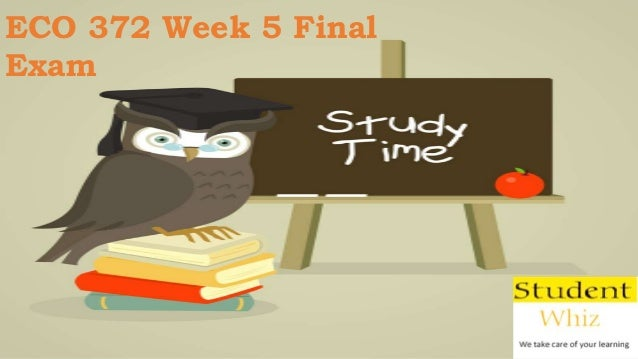 eco 372 final exam 1 Get access to eco 372 final exam go to the link to get the answers essays only from anti essays listed results 1 - 30 get studying today and get the.