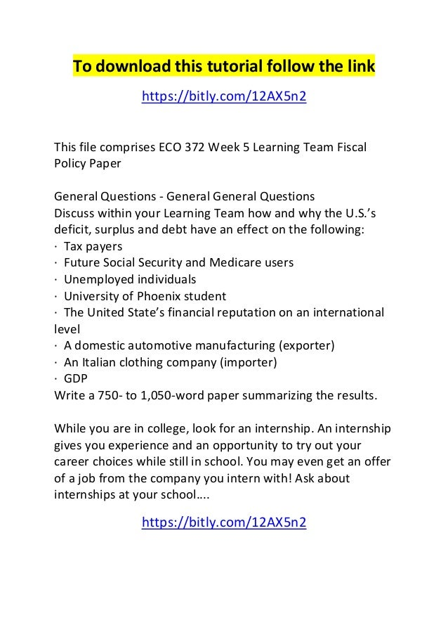 fiscal policy team paper Read this essay on eco 372 fiscal policy team paper come browse our large digital warehouse of free sample essays get the knowledge you need in order to pass your classes and more.