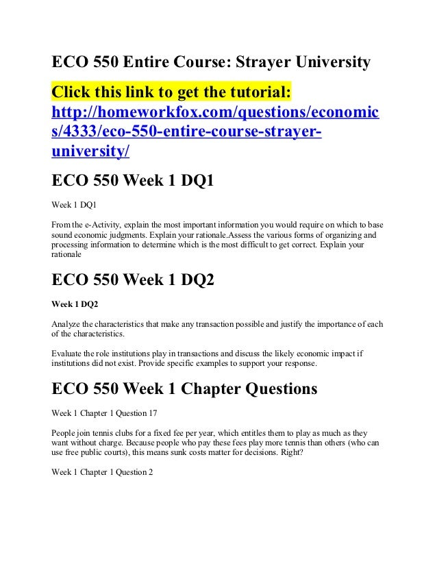 strayer eco 550 Get homework help for eco 550 managerial economics and globalization at strayer university find eco 550 study resources such as assignments, study guides, notes, discussion questions, mid term papers, final papers etc at getmyanswerscom.