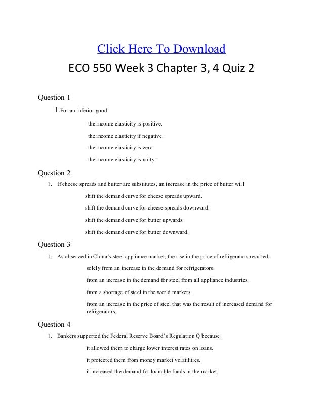 Click Here To Download ECO 550 Week 3 Chapter 3, 4 Quiz 2 Question 1 1.For an inferior good: the income elasticity is posi...