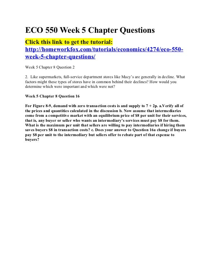 ECO 550 Week 5 Chapter QuestionsClick this link to get the tutorial:http://homeworkfox.com/tutorials/economics/4274/eco-55...