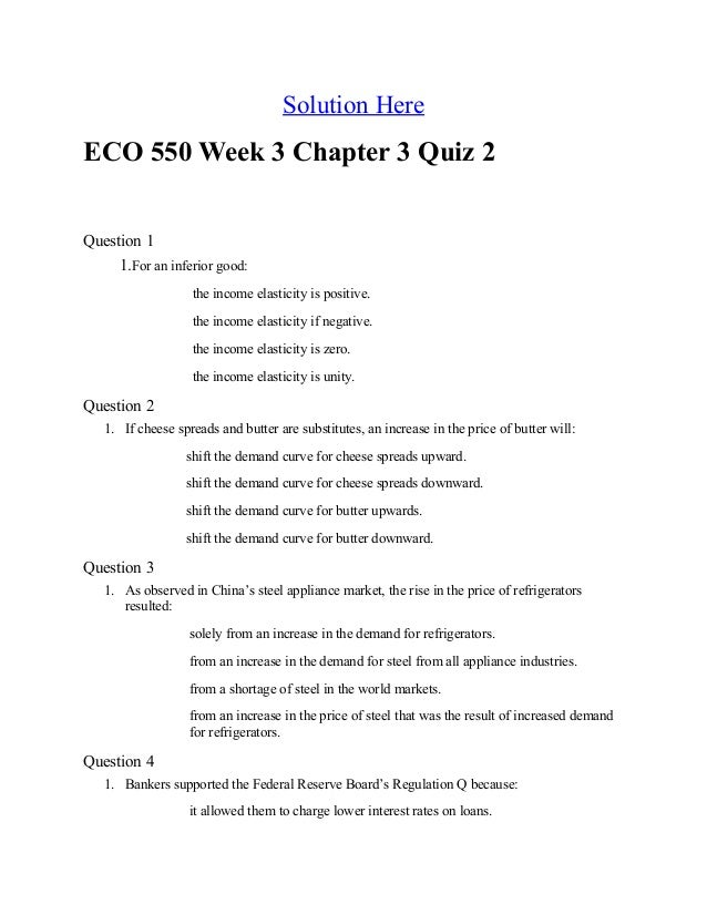 eco 550 quiz Midterm quiz 1  this midterm exam consist of 32 multiple choice questions and covers the material in chapters 1 through 8 there are four questions from each chapter.