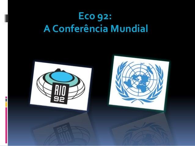 Eco 92:A Conferência Mundial