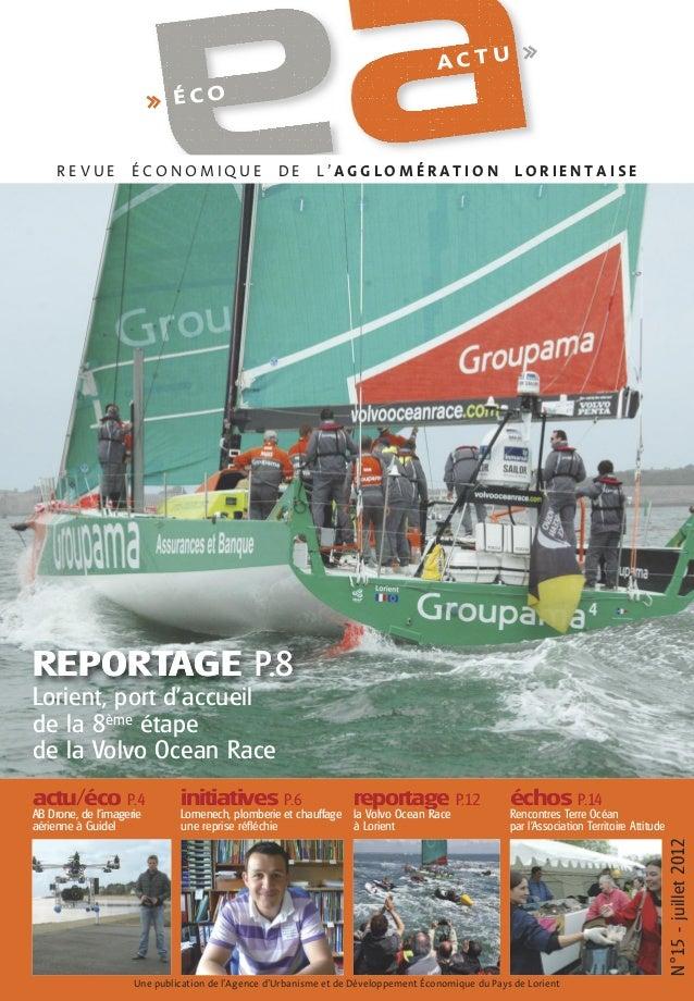 ACTU  >>  >> É C O  REVUE  ÉCONOMIQUE  DE  L'AGGLOMÉRATION  LORIENTAISE  REPORTAGE P.8 Lorient, port d'accueil de la 8ème ...