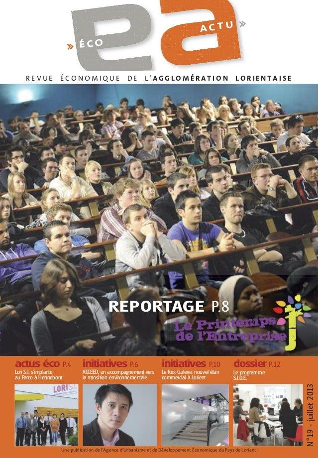 ACTU  >>  >> É C O  REVUE  ÉCONOMIQUE  DE  L'AGGLOMÉRATION  LORIENTAISE  REPORTAGE P.8  initiatives P.6  initiatives P.10 ...