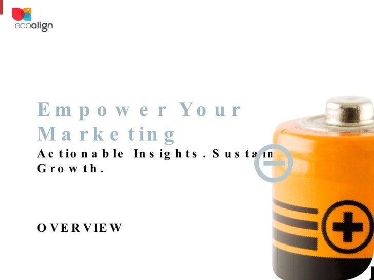 Empower Your Marketing Actionable Insights. Sustainable Growth. OVERVIEW