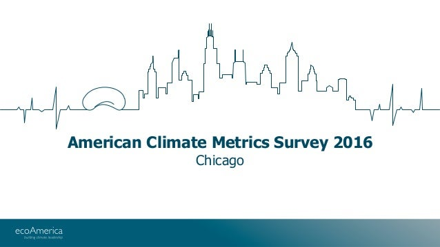 American Climate Metrics Survey 2016 Chicago