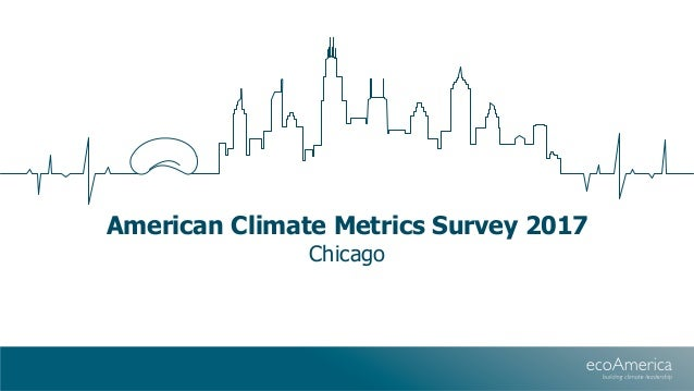 American Climate Metrics Survey 2017 Chicago