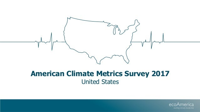 American Climate Metrics Survey 2017 United States