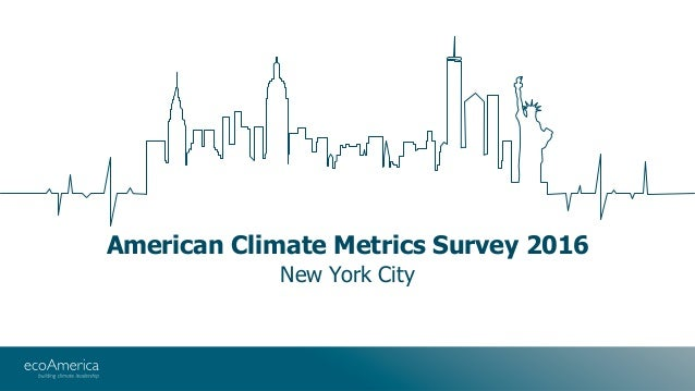 American Climate Metrics Survey 2016 New York City