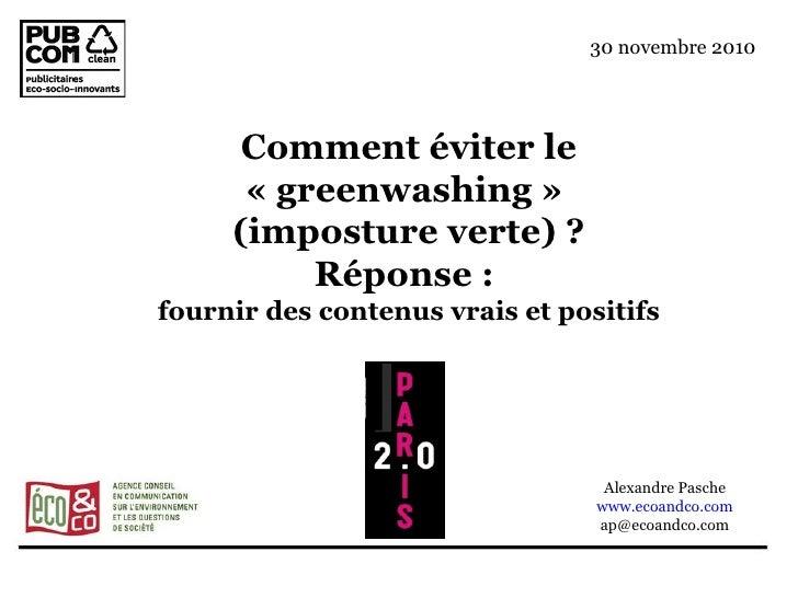 Comment éviter le «greenwashing»  (imposture verte) ? Réponse :  fournir des contenus vrais et positifs Alexandre Pasche...