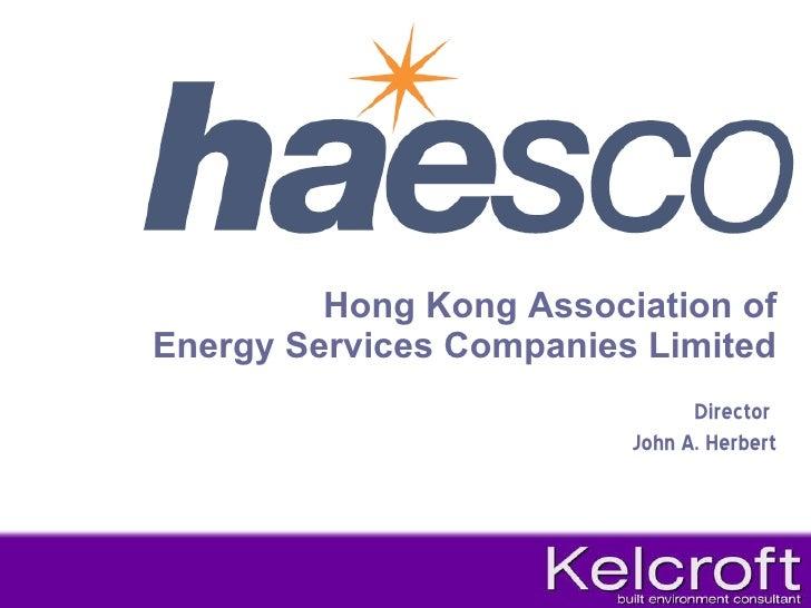 Hong Kong Association of Energy Services Companies Limited Director  John A. Herbert