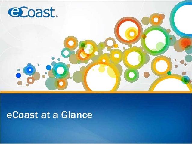 eCoast at a Glance