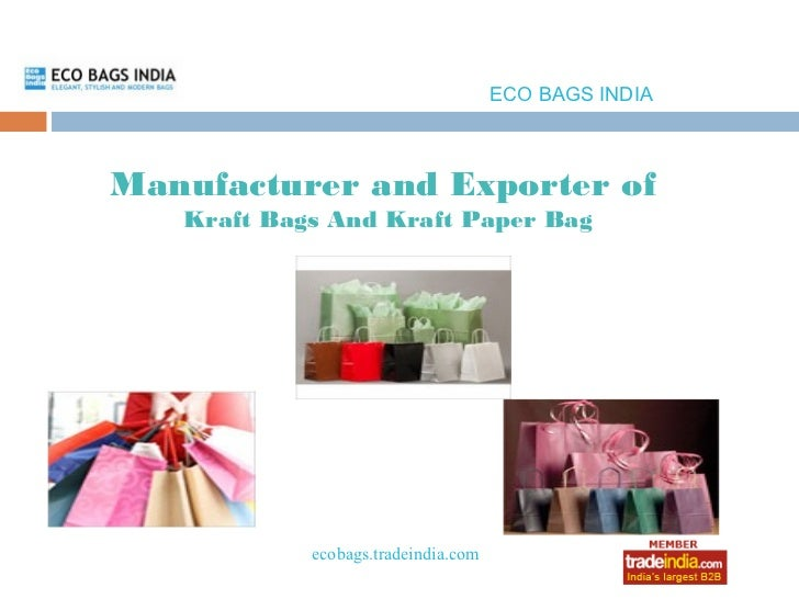 ECO BAGS INDIAManufacturer and Exporter of   Kraft Bags And Kraft Paper Bag            ecobags.tradeindia.com             ...