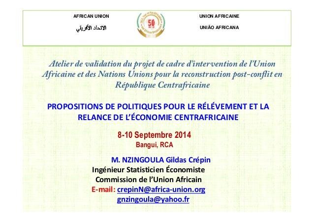 PROPOSITIONS DE POLITIQUES POUR LE RÉLÉVEMENT ET LA AFRICAN UNION UNION AFRICAINE UNIÃO AFRICANA Atelier de validation du ...