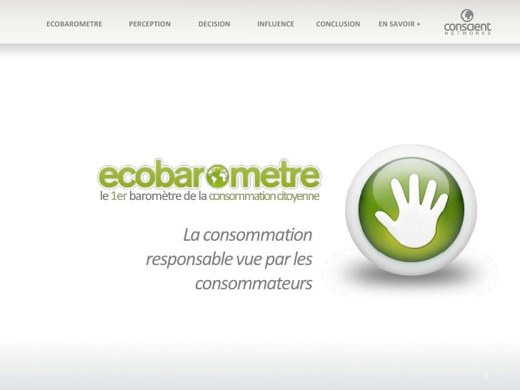 ECOBAROMETRE   PERCEPTION   DECISION   INFLUENCE   CONCLUSION   EN SAVOIR +                        La consommation        ...