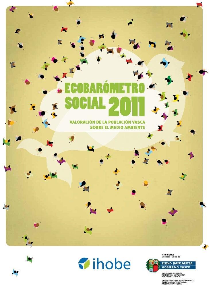 EDICIÓN:Julio 2011EDITA:Ihobe, Sociedad Pública de Gestión AmbientalAlda. de Urquijo n.º 36 - 6.ª (Plaza Bizkaia) 48011 Bi...
