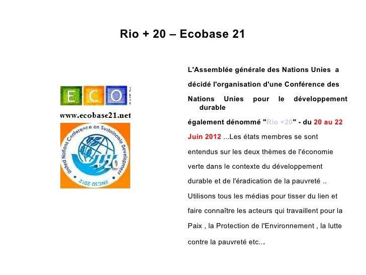 Rio + 20 – Ecobase 21           LAssemblée générale des Nations Unies a           décidé lorganisation dune Conférence des...