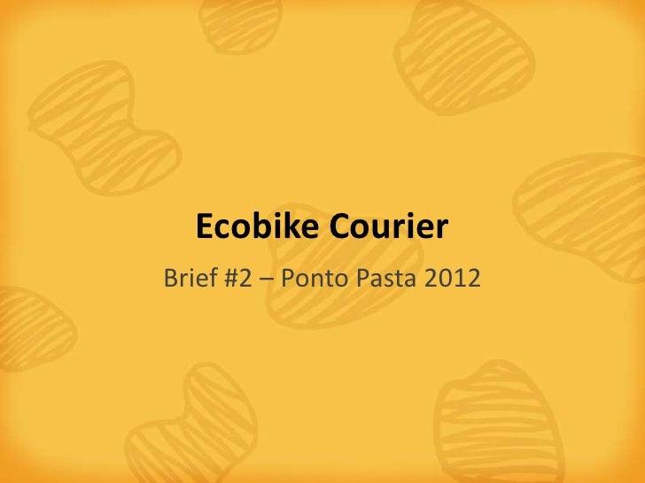 Ecobike CourierBrief #2 – Ponto Pasta 2012