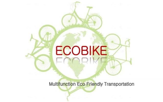 ECOBIKE Multifunction Eco Friendly Transportation