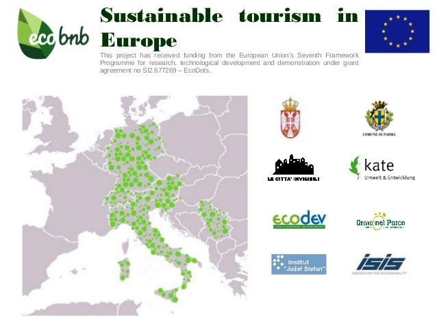 Sustainable tourism in Europe This project has received funding from the European Union's Seventh Framework Programme for ...