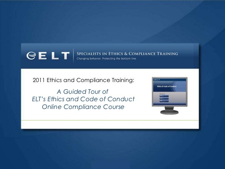 2011 Ethics and Compliance Training: A Guided Tour of  ELT's Ethics and Code of Conduct Online Compliance Course