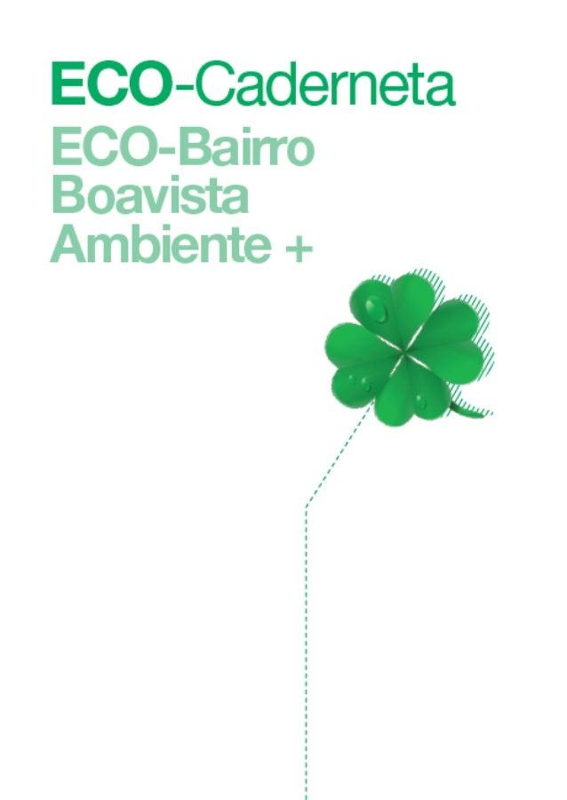 ECO-Caderneta ECO-Bairro Boavista Ambiente + Caderneta do morador nº