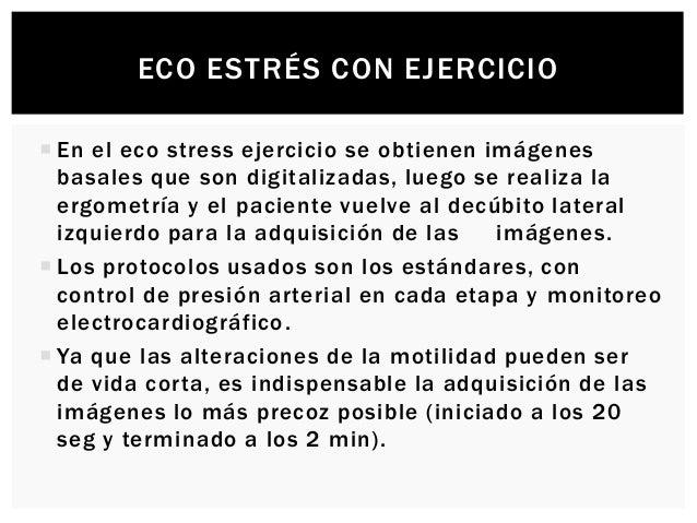 ECO ESTRÉS CON EJERCICIO INDICACIONES  Ergometrías no diagnósticas  Prueba insuficientes (se recomienda el eco stress fa...