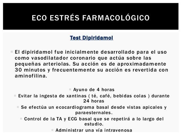 ECO ESTRÉS FARMACOLÓGICO  Dosis total de dipiridamol de 0,84 mg/kg/min., fraccionada en:  0,56mg/kg/min en 4 minutos.  ...