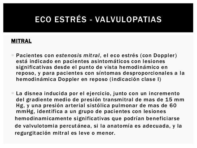 ECO ESTRÉS - VALVULOPATIAS AORTICA  Está indicada en la evaluación diagnóstica de pacientes con disfunción sistólica del ...