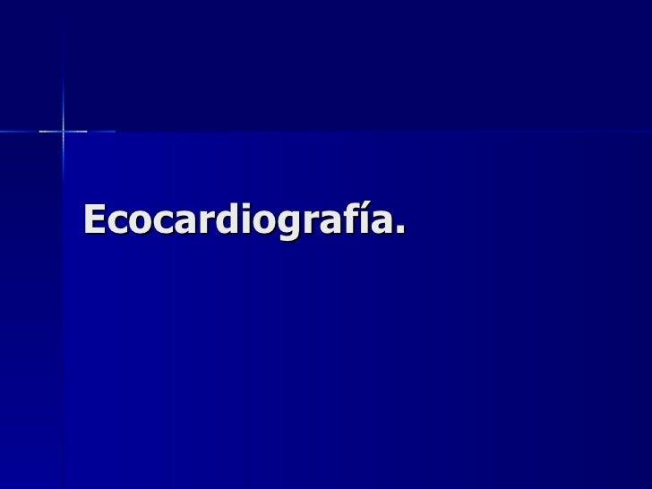 Ecocardiografía.