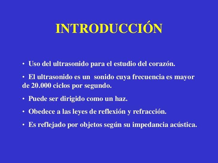 INTRODUCCIÓN<br /><ul><li>  Uso del ultrasonido para el estudio del corazón.