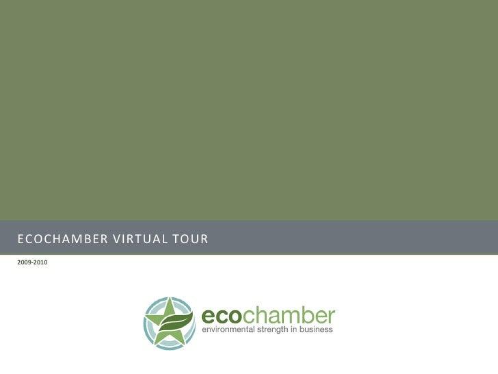 ECOCHAMBER VIRTUAL TOUR 2009-2010