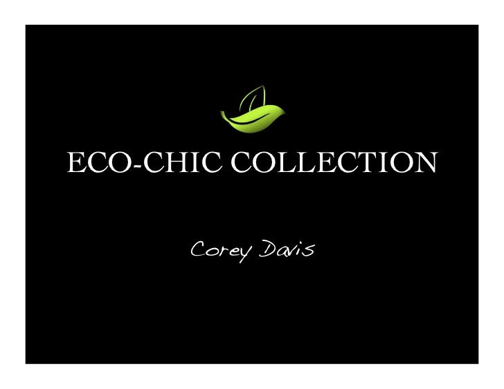 ECO-CHIC COLLECTION      Corey Davis