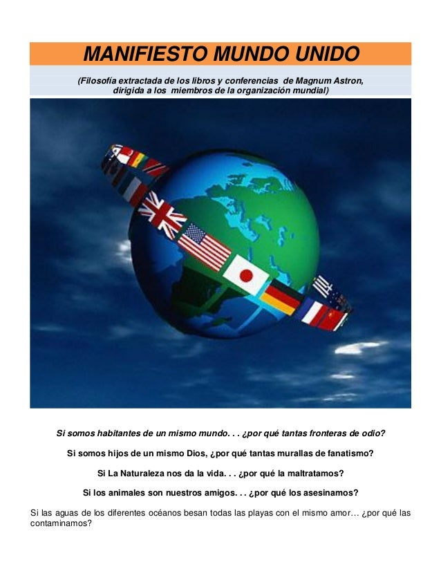 MANIFIESTO MUNDO UNIDO (Filosofía extractada de los libros y conferencias de Magnum Astron, dirigida a los miembros de la ...